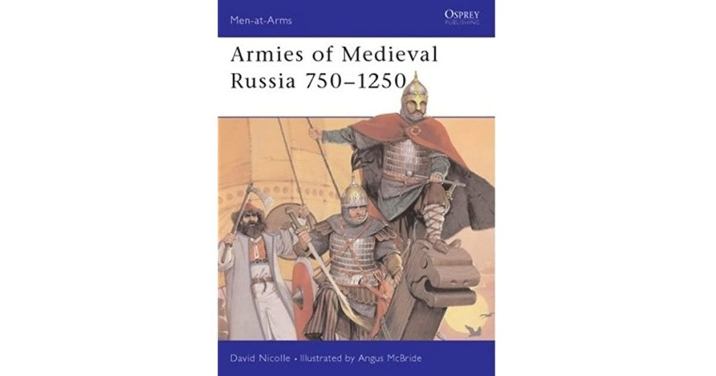 Book review: Armies of Medieval Russia 750-1250 by David Nicolle