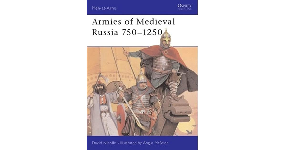 Armies of Medieval Russia 750–1250 by David Nicolle